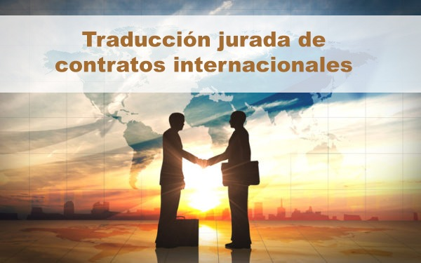 LA TRADUCCIÓN JURADA DEL CONTRATO INTERNACIONAL