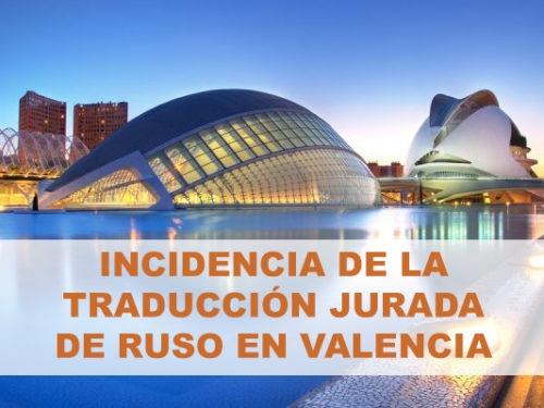 INCIDENCIA DE LA TRADUCCIÓN JURADA DE RUSO EN VALENCIA